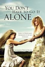 You Don't Have to Go It Alone (Paperback or Softback)