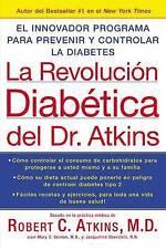 La Revolucion Diabetica del Dr. Atkins: El Innovador Programa para Prevenir y Co
