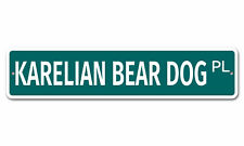 "6421 Ss Karelian Bear Dog 4"" x 18"" Novelty Street Sign Aluminum"