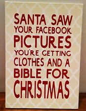 """SANTA FACEBOOK CLOTHES BIBLE CHRISTMAS SIGN PLAQUE Funny handcrafted 5""""x7"""""""