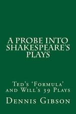 A Probe into Shakespeare's Plays : Ted's 'Formula' and Will's 39 Plays by...