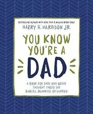 You Know You're a Dad: A Book for Dads Who Never Thought They'd Say Binkies, Bla