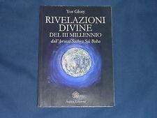 Glory Rivelazioni divine del III millennio dell'Avatar Sai Baba Anima Edizioni