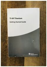 Texas Instruments Ti-89 Titanium Calculator Getting Started Guide Book Manual
