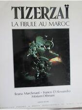 Tizerzaï la fibule au Maroc Ed Sicopa 1987 Coll Parures et Bijoux Traditionnels