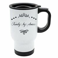 Travel Mug - Family by choice - White Stainless Steel - Motovation, Love, Quotes