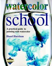 Watercolor School: A Practical Guide to Painting W