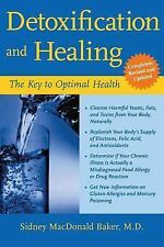 Detoxification and Healing : The Key to Optimal Health by Sidney MacDonald...