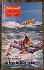 Spannende Geschichten Heft 15 Die Fahrt der 1000 Hindernisse Helmut Grömmer 1954