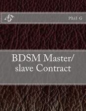 BDSM Master/slave Contract by Phil G (2013, Paperback)