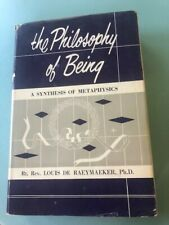 The Philosophy of Being A Synthesis of Metaphysics Louis de Raeymaeker