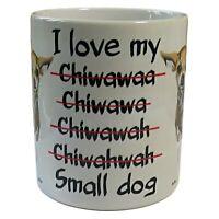 Chihuahua Mug, Chihuahua, Chihuahua Dog, Funny Chihuahua Dog Mug.