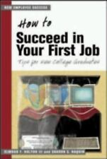How to Succeed in Your First Job Set : Tips for New College Graduates by...