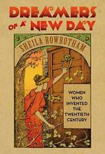 Dreamers of a New Day: Women Who Invented the Twentieth Century-ExLibrary