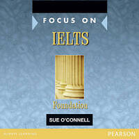 Focus on IELTS Foundation Class CD 1-2 by O'Connell, Sue (CD-Audio book, 2006)