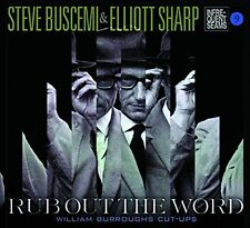 Steve Buscemi and Elliott Sharp - Rub Out The Word [CD]