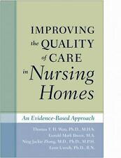 Improving the Quality of Care in Nursing Homes: An Evidence-Based Approach, Unru