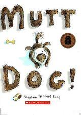 MUTT DOG!   Stephen Michael King  ~ Heartwarming Story ~  New  PB