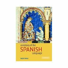 A HISTORY OF THE SPANISH LANGUAGE - NEW PAPERBACK BOOK