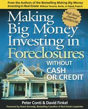 Making Big Money Investing in Foreclosures: Without Cash or Credit by Peter Cont