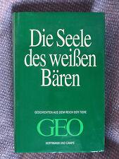 Die Seele des weißen Bären Buch Tiere Geo ISBN 3455112560 Tiergeschichten