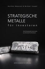 Strategische Metalle für Investoren von Michael Vaupel und Gunther Maassen 2011