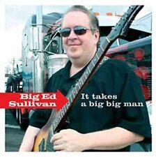 BIG ED SULLIVAN - IT TAKES A BIG BIG MAN  CD NEU