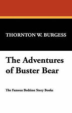 The Adventures of Buster Bear, Burgess, Thornton W., Very Good, Hardcover