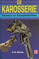 Olving: Die Karosserie, Reparatur von Schäden NEU Reparaturanleitung/Handbuch
