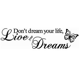 Live Your Dreams Life Love Quote Wall Art Fun Vinyl Decal Sticker Transfer Black