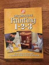 Decorative Painting 1-2-3 (2002, Hardcover) The Home Depot.  Great Condition.