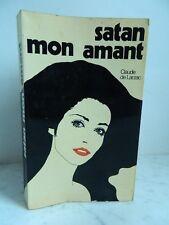 SATAN MON AMANT Claude Larzac éditions du Chardon 1971
