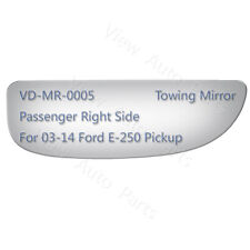 Lower Tow Mirror Glass for 03-14 Ford E-250 Pickup Passenger Right Side RH #3922