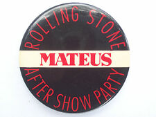 Rolling Stone Mateus After Show Party Pinback Button