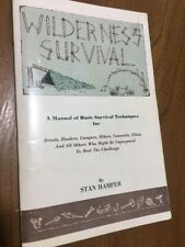 WILDERNESS SURVIVAL  A MANUAL OF BASIC SURVIVAL TECHNIQUES By Stan Hamper