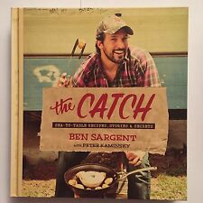 THE CATCH: SEA-TO-TABLE RECIPES STORIES & SECRETS -2013 -EXCELLENT GIFT FOR DAD!