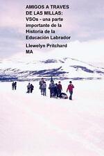 Amigos a Traves de Las Millas : Voluntary Service Overseas by Llewelyn...