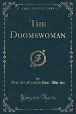 NEW The Doomswoman (Classic Reprint) by Gertrude Franklin Horn Atherton