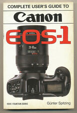 "G. Spitzing libro ""Complete User's Guide to Canon EOS-1"" 1990 in inglese D833"