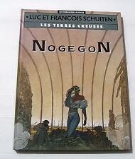 LES TERRES CREUSES . 3 . NOGEGON . SCHUITEN Luc et François . BD EO