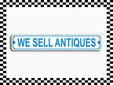 (SA-1443) We Sell Antiques Street Sign 3x18 Metal Plaque