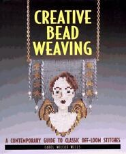 Creative Bead Weaving: A Contemporary Guide to Classic Off-Loom-ExLibrary