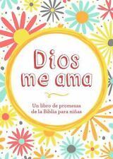 Dios me ama: Un libro de promesas de la Biblia para nias Spanish Edition