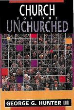 Church for the Unchurched by George G. Hunter III (1996, Paperback)