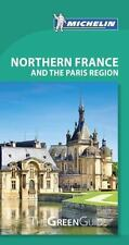 Michelin Green Guide Northern France and the Paris Region, 10e by Michelin...