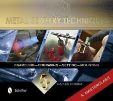 Metal Jewelry Techniques: Enameling, Engraving, Setting, and Mounting - a Master