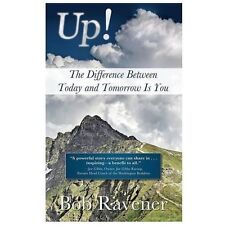 Up - The Difference Between Today and Tomorrow Is You, Ravener, Bob, Good Book