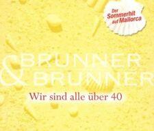 Brunner & Brunner Wir sind alle über 40 (Mallorca Mix, 2001) [Maxi-CD]