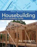 HOUSEBUILDING - DE CRISTOFORO, R. J./ DECRISTOFORO, MARY - NEW PAPERBACK BOOK