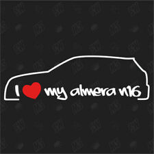 I love my Nissan Almera N16 - Tuning Sticker , Auto Fan Aufkleber